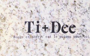 Ti+Dee / Rouge et noir c'est le poison pour toy